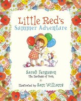 Little Red's Summer Adventure | York, Sarah Mountbatten-Windsor, Duchess of ; Williams, Sam |