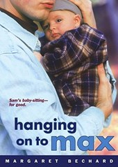 Hanging on to Max | Margaret Bechard |