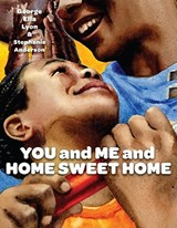 You and Me and Home Sweet Home | George Ella Lyon |