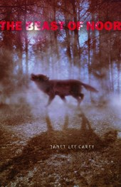 The Beast of Noor | Janet Lee Carey |