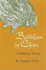 Buddhism in China - A Historical Survey | Kenneth Kuan Sh Ch`en |