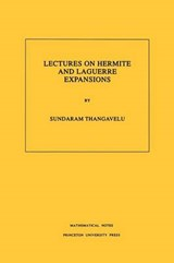 Lectures on Hermite and Laguerre Expansions. (MN-42), Volume | Sundaram Thangavelu |