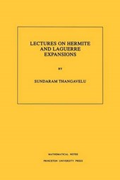 Lectures on Hermite and Laguerre Expansions. (MN-42), Volume