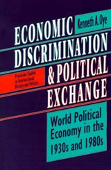 Economic Discrimination and Political Exchange - World Political Economy in the 1930s and 1980s | Kenneth A. Oye |