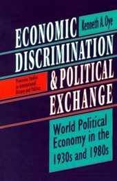 Economic Discrimination and Political Exchange - World Political Economy in the 1930s and 1980s