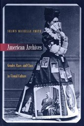 American Archives - Gender, Race, and Class in Visual Culture | Shawn Smith |