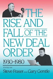 The Rise and Fall of the New Deal Order, 1930-1980 | S Fraser |