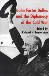 John Foster Dulles and the Diplomacy of the Cold War | Richard H. Immerman |
