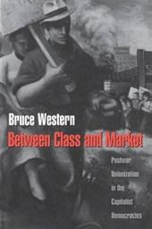 Between Class and Market - Postwar Unionization in the Capitalist Democracies
