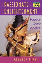 Passionate Enlightenment - Women in Tantric Buddhism
