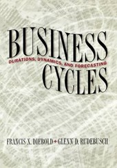 Business Cycles - Durations, Dynamics, and Forecasting | Francis X Diebold |