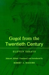 Gogol From the Twentieth Century - Eleven Essays | Robert A. Maguire |