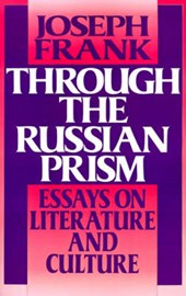 Through the Russian Prism - Essays on Literature and Culture | Joseph Frank |