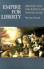 Empire for Liberty - Melville and the Poetics of Individualism