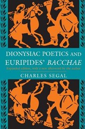Dionysiac Poetics and Euripides` Bacchae - Expanded Edition