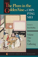 The Plum in the Golden Vase or, Chin P`ing Mei - The Gathering | David Tod Roy |