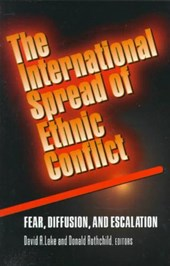 The International Spread of Ethnic Conflict - Fear, Diffusion, and Escalation | David A. Lake & Donald S. Rothchild |