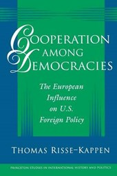 Cooperation Among Democracies - The European Influence on U.S. Foreign Policy