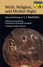 Myth, Religion, and Mother Right - Selected Writings of Johann Jakob Bachofen