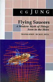 Flying Saucers - A Modern Myth of Things Seen in the Sky. (From Vols. 10 and 18, Collected Works)
