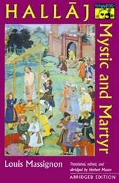 Hallaj - Mystic and Martyr