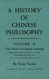 History of Chinese Philosophy, Volume 2 - The Period of Classical Learning from the Second Century B.C. to the Twentieth Century A.D | Yu-lan Fung |