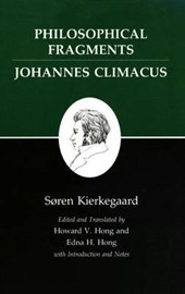 Kierkegaard`s Writings, VII, Volume 7 - Philosophical Fragments, or a Fragment of Philosophy/Johannes Climacus, or De omnibus dubita