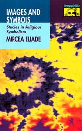 Images and Symbols - Studies in Religious Symbolism