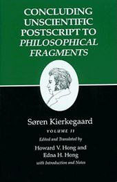 Kierkegaard`s Writings, XII, Volume II - Concluding Unscientific Postscript to Philosophical Fragments
