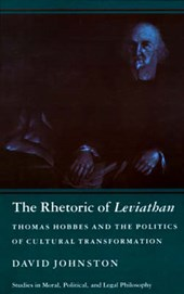 The Rhetoric of Leviathan - Thomas Hobbes and the Politics of Cultural Transformation | D Johnston |