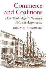 Commerce and Coalitions - How Trade Affects Domestic Political Alignments | Ronald Rogowski |