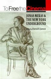 To Free the Cinema - Jonas Mekas and the New York Underground