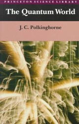 The Quantum World | J. C. Polkinghorne |
