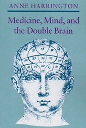 Medicine, Mind, and the Double Brain - A Study in Nineteenth-Century Thought