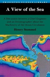 A View of the Sea - A Discussion between a Chief Engineer and an Oceanographer about the Machinery of the Ocean Circulation | Henry M. Stommel |