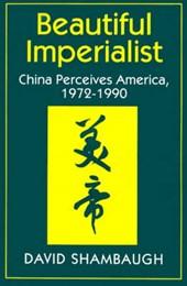 Beautiful Imperialist - China Perceives America, 1972-1990