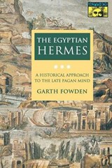 The Egyptian Hermes - A Historical Approach to the Late Pagan Mind | Garth Fowden |