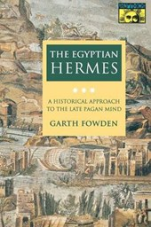 The Egyptian Hermes - A Historical Approach to the Late Pagan Mind