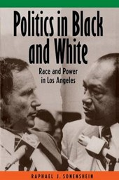 Politics in Black and White - Race and Power in Los Angeles | Raphael J. Sonenshein |