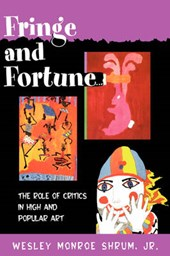 Fringe and Fortune - The Role of Critics in High and Popular Art