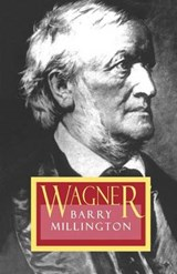Wagner - Revised Edition | Barry Millington |