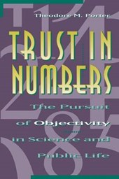 Trust in Numbers - The Pursuit of Objectivity in Science and Public Life