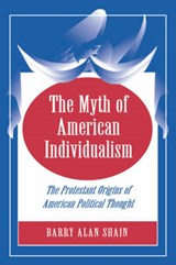 The Myth of American Individualism | Barry Alan Shain |