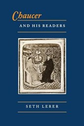 Chaucer and His Readers - Imagining the Author in Late-Medieval England