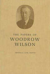 The Papers of Woodrow Wilson, Volume 27: Jan.-June, | Woodrow Wilson |