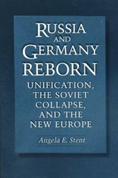 Russia and Germany Reborn - Unification, the Soviet Collapse, and the New Europe