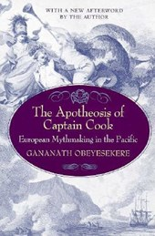 The Apotheosis of Captain Cook - European Mythmaking in the Pacific | Gananath Obeyesekere |