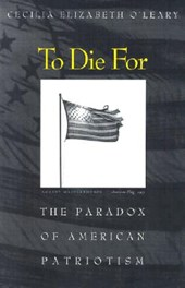 To Die For - The Paradox of American Patriotism