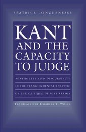 Kant and the Capacity to Judge - Sensibility and Discursivity in the Transcendental Analytic of the Critique of Pure Reason