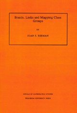 Braids, Links, and Mapping Class Groups. (AM-82), Volume | J S Birman |